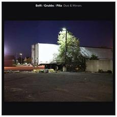 David Grubbs / Andrea Belfi / Stefano Pilia - Dust And Mirrors