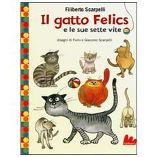 Il gatto Felics e le sue sette vite. Ediz. illustrata