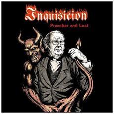 Inquisicion - Preacher And Lust