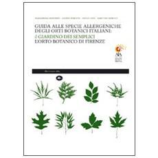 Guida alle specie allergeniche degli orti botanici italiani. Il Giardino dei Semplici, l'orto botanico di Firenze