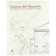 Giavera del Montello. Una chiesa e la sua comunità nel tempo