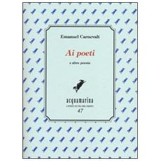 Ai poeti e altre poesie