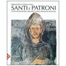 Santi e patroni. Come riconoscerli nell'arte e nelle immagini popolari