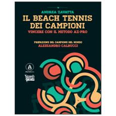 Il beach tennis dei campioni. Vincere con il metodo AZ-PRO