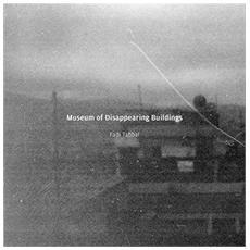 Fadi Tabbal - Museum Of Disappearing Buildings