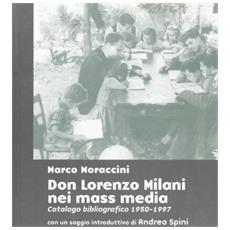 Don Lorenzo Milani nei mass-media (1950-1998) . Catalogo bibliografico ordinato cronologicamente