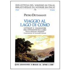 Viaggio al lago di Como. Letterati e viaggiatori dell'Ottocento sul Lario