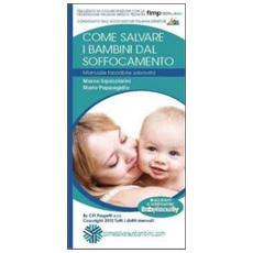 Come salvare i bambini dal soffocamento. Manuale tascabile salvavita. Con verificatore