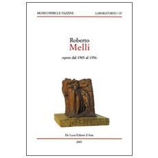 Roberto Melli. Opere dal 1905 al 1956