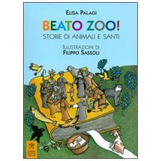 Beato zoo! Storie di animali e santi