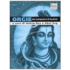 Orgie dei mangiatori di hashish. Ricettario esotico e spirituale