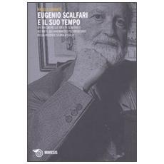 Eugenio Scalfari e il suo tempo. Un viaggio nelle idee di Scalfari e nei fatti, gli avvenimenti più importanti della recente storia d'Italia
