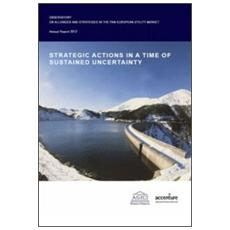 Strategic actions in a time of sustained uncertainty