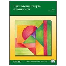 Psicoaromaterapia sciamanica
