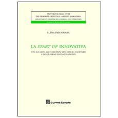 La start up innovativa. Uno sguardo all'evoluzione del sistema societario e delle forme di finanziamento