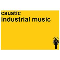 Caustic - Industrial Music