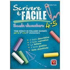 Scrivere � facile 4-5. Per la Scuola elementare