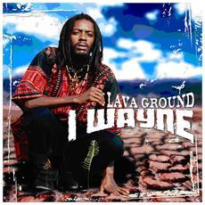 I Wayne - Lava Ground (2 Lp)