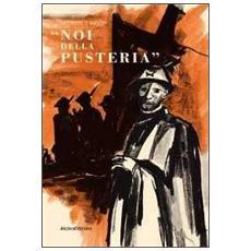 Noi della pusteria. Diario di guerra (rist. anast. 1951)