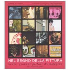 Nel segno della pittura. Sedici giovani pittori d'immagine. 49ª mostra nazionale d'arte contemporanea (Termoli, 23 luglio-26 settembre 2004)