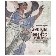 Georgia, paese d'oro e di fede. Identità e alterità nella storia di un popolo
