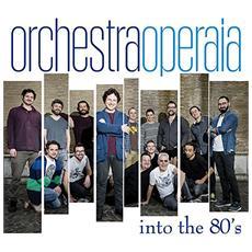 Orchestra Operaia - Into The 80S