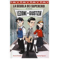 Lezione di giustizia. la scuola dei supereroi dc comics