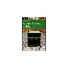 Atlante illustrato dell'Islam