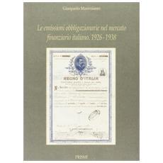 Le emissioni obbligazionarie del mercato finanziario italiano (1926-1938)