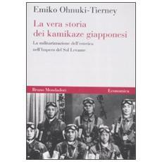 La vera storia dei kamikaze giapponesi. La militarizzazione dell'estetica nell'Impero del Sol Levante