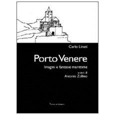 Porto Venere. Imagini e fantasie marittime