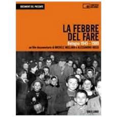 La febbre del fare. Bologna 1945-1980. Con DVD