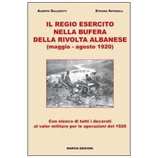 Il Regio Esercito nella bufera della rivolta albanese (maggio-agosto 1920)