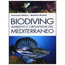 Biodiving. Ambienti e organismi del Mediterraneo