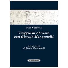 Viaggio in Abruzzo con Giorgio Manganelli