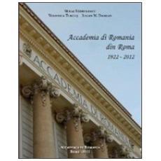 Accademia di Romania din Roma. 1922-2012