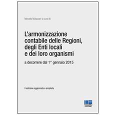 L'armonizzazione contabile delle Regioni, degli Enti locali e dei loro organismi