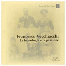Francesco Vecchiacchi. La tecnologia e la passione