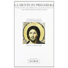 La mente in preghiera. I vangeli di Avvento e Quaresima con spunti meditativi di s. Vincenzo e s. Luisa