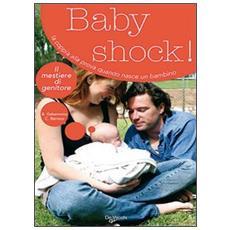 Baby shock! La coppia alla prova quando nasce un bambino