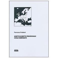 Scritti di diritto processuale civile comparato