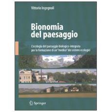 Bionomia del paesaggio. L'ecologia del paesaggio biologico-integrata per la formazione di un «medico» dei sistemi ecologici