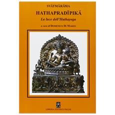 Hathapradipika. La luce dell'Hathayoga
