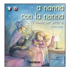 A nanna con la nonna. Ediz. italiana e inglese