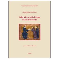 Sulla vita e sulla regola di San Benedetto