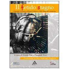 Il fetido stagno. L'ospedale psichiatrico di Reggio Calabria e il libro bianco del volontariato