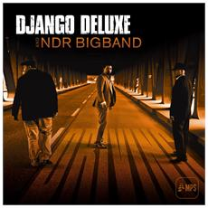 Django Deluxe And Ndr Bigband - Django Deluxe And Ndr Bigband