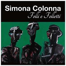 Simona Colonna - Folli E Folletti