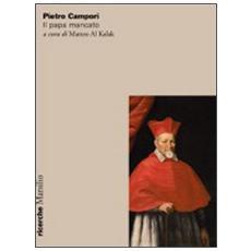 Pietro Campori. Il papa mancato