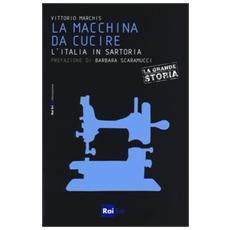 La macchina da cucire. L'italia in sartoria